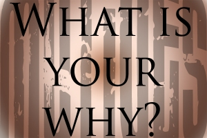 what_is_your_why