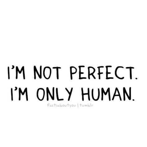 not-perfect-only-human-quote